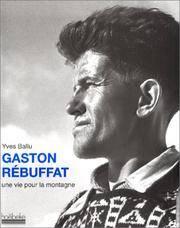 Gaston Rébuffat: Une vie pour la montagne (Beaux Livres Ho)