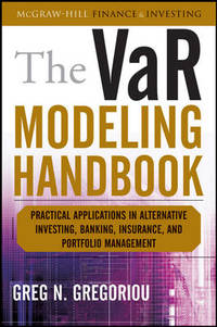 The VaR Modeling Handbook: Practical Applications in Alternative Investing, Banking, Insurance,...