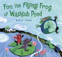 Foo the Flying Frog Of Washtub Pond