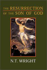 The Resurrection of the Son of God (Christian Origins and the Question of God Volume 3)