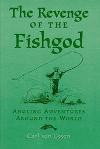 The Revenge of The Fishgod: angling adventures around The World