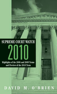 Supreme Court Watch 2010: Highlights of the 2007, 2008, and 2009 Terms and Preview of the 2010 Term