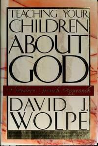TEACHING YOUR CHILDREN ABOUT GOD A Modern Jewish Approach