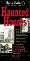 Hanz Holzer's Travel Guide to Haunted Houses: A Practical Guide to Places Haunted by Ghosts, Spirits and Poltergeists by Hans Holzer - Hardcover - January 1999 - from Firefly Bookstore and Biblio.com
