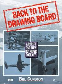 image of Back to the Drawing Board: Aircraft That Flew But Never Took Off