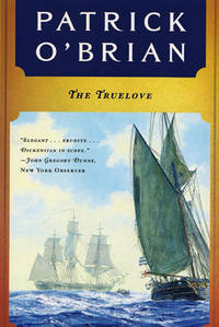 The Truelove (Aubrey / Maturin Novels, Vol. 15)