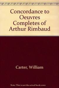 A CONCORDANCE TO THE OEUVRES COMPLETES OF ARTHUR RIMBAUD