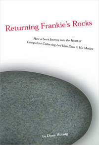 RETURNING FRANKIES ROCKS: The Story Of My Mothers Compulsive Collecting...
