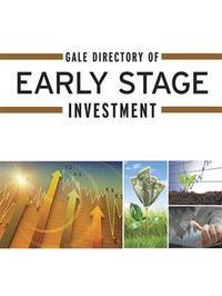 Gale directory of early stage investment; a guide to more than 4,500 angel investment groups,...