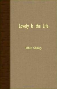 Lovely Is the Life