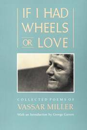 If I Had Wheels or Love: Collected Poems of Vassar Miller