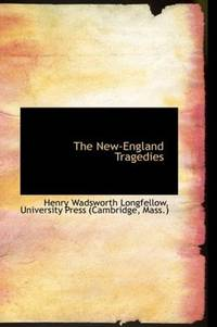 The New-England Tragedies