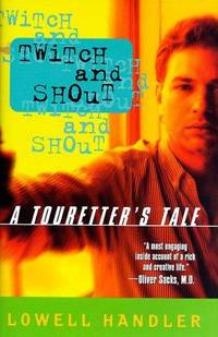 Twitch and Shout: A Touretter's Tale by  Lowell Handler - First Edition - 1998 - from Bookmarc's (SKU: SCW09593)