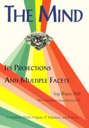 MIND (THE): Its Projections And Multiple Facets (illustrated by Shabd K. Khalsa)