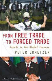 From Free Trade to Forced Trade: Canada in the Global Economy