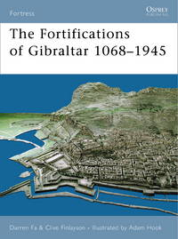 The Fortifications of Gibraltar 1068?1945 (Fortress) by  Clive  Darren; Finlayson - Paperback - 2006-10-31 - from M and N Media and Biblio.com