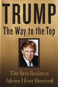 image of Trump: The Way to the Top: The Best Business Advice I Ever Received