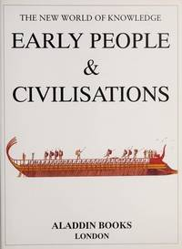 Early People & Civilizations (The new world of knowledge)