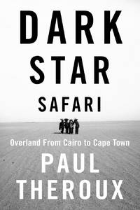 image of Dark Star Safari : Overland from Cairo to Cape Town