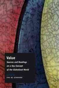 Value; sources and readings on a key concept of the globalized world. (Studies on the interaction...
