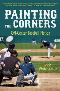 Painting the Corners by Bob Weintraub - Hardcover - 2014 - from QUANTUM (SKU: L28L25)