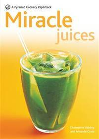 Miracle Juices (New Pyramid Paperback)