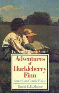 Adventures of Huckleberry Finn: American Comic Vision (Masterworks Studies, No 18)