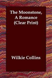 The Moonstone, A Romance (Clear Print)