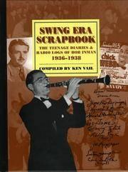 Swing Era Scrapbook: The Teenage Diaries and Radio Logs of Bob Inman, 1936-1938 (Studies in Jazz)