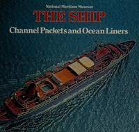 The Ship: Channel Packets and Ocean Liners 1850-1970