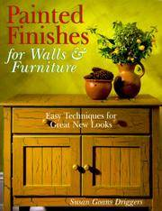 PAINTED FINISHES FOR WALLS & FURNITURE: EASY TECHNIQUES FOR GREAT NEW LOOKS by  Susan Goans Driggers - Paperback - First Edition Thus - 1999 - from Novel Ideas Books (SKU: 100108)