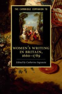 The Cambridge Companion to Women's Writing in Britain, 1660-1789 (Cambridge Companions to...