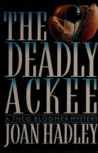The Deadly Ackee by  Joan ( Joan Hess ) Hadley - Signed First Edition - 1988 - from Ash Grove Heirloom Books (SKU: 001200)