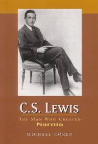 C.S. Lewis: The Man Who Created Narnia