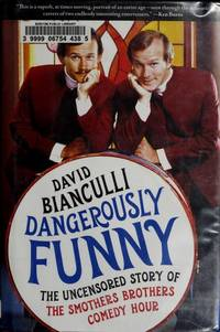 "Dangerously Funny: The Uncensored Story of ""The Smothers Brothers Comedy Hour"