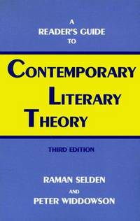 A READER'S GUIDE TO CONTEMPORARY LITERARY THEORY (3rd Edition)