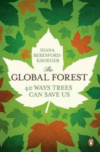 GLOBAL FOREST: Forty Ways Trees Can Save Us (q)