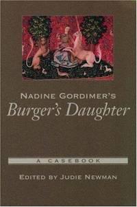 Nadine Gordimer's Burger's Daughter: A Casebook (Casebooks in Criticism)