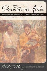 image of Paradise in Ashes: A Guatemalan Journey of Courage, Terror, and Hope (California Series in Public Anthropology)