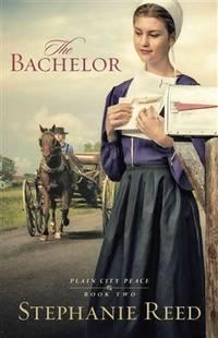 The Bachelor: A Novel (Plain City Peace)
