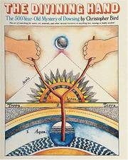 DIVINING HAND: The 500-Year-Old Mystery Of Dowsing
