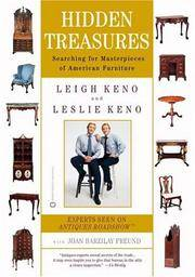 Hidden Treasures:   Searching for Masterpieces of American Furniture by Keno, Leigh &  Leslie Keno &  Joan Barzilay Freund - 2002