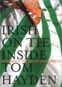 Irish on the Inside: In Search of the Soul of Irish America