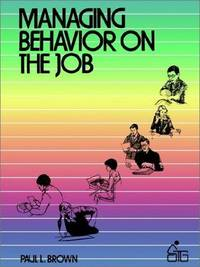 Managing Behaviour on the Job (Wiley Self-Teaching Guides)