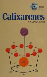 Calixarenes by  Hardcover) : C. David Gutsche (1989) C. David Gutsche (1989 - Hardcover - from Janson Books (SKU: 344260771987)