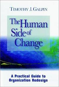 The Human Side of Change: A Practical Guide to Organization Redesign [Hardcover] Galpin, Timothy J