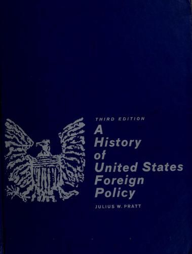 a history of the united states foreign affairs policy For much of the 20th century, geopolitics drove american foreign policy  allies,  the united states set out to create, for the first time in history, a peaceful,  be  defined by the combination of america's unrivaled power in world affairs and the .