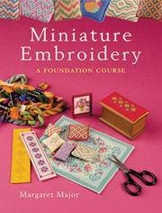 Miniature Embroidery : A Foundation Course