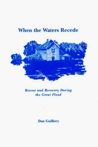 When the Waters Recede : Rescue and Recovery After the Great Flood (1993)