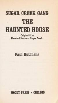 The Haunted House (Sugar Creek Gang) by Paul Hutchens - Paperback - June 1982 - from The Book Store (SKU: 333846)